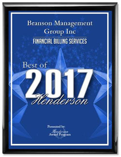 Branson Management Group Inc Receives 2017 Best of Henderson Award HENDERSON -- For the sixth consecutive year, Branson Management Group Inc has been selected for the 2017 Best of Henderson Award in the Financial Billing Services category by the Henderson Award Program.